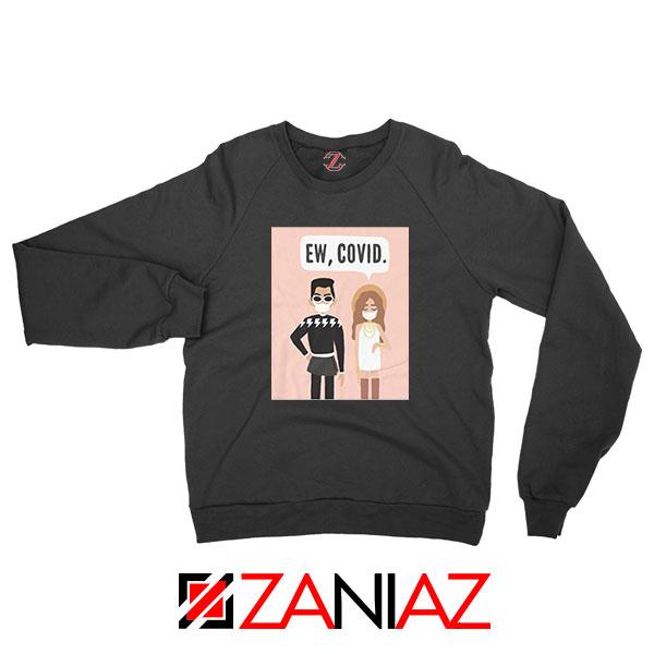 Ew COVID Black Sweatshirt