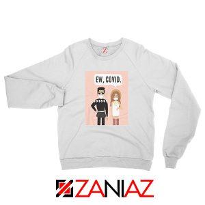 Ew COVID Sweatshirt