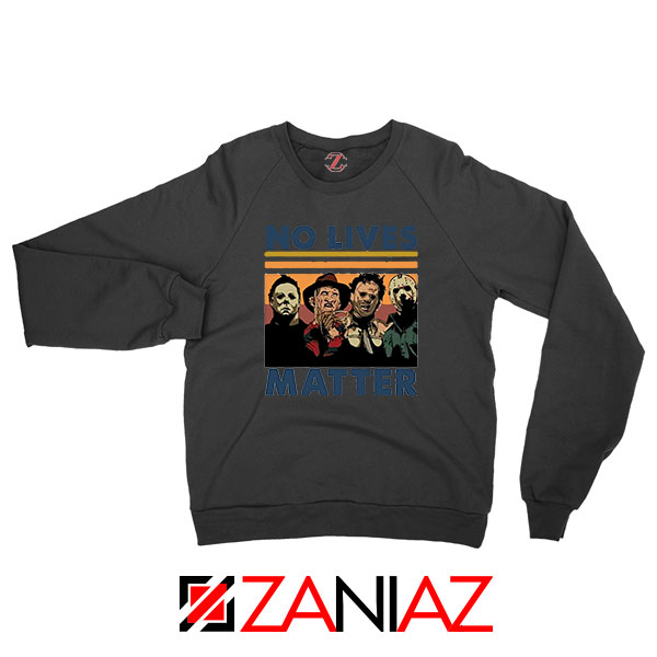 No Lives Matter Halloween Black Sweatshirt