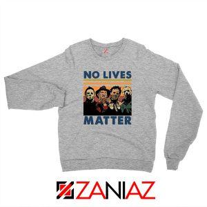 No Lives Matter Halloween Sport Grey Sweatshirt