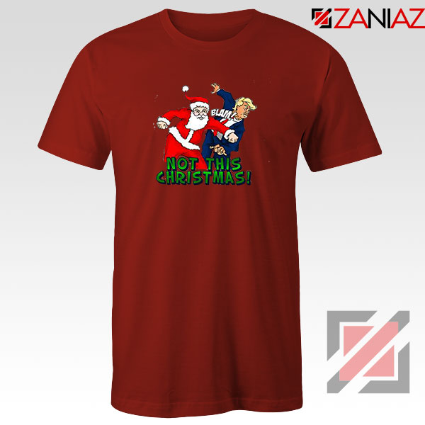 Not This Christmas Red Tshirt