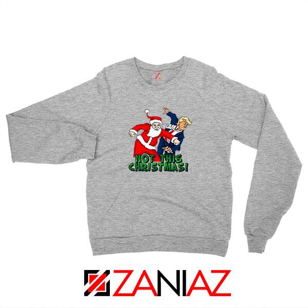 Not This Christmas Trump Sport Grey Sweatshirt