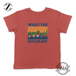 What The Fucculent Kids Red Tshirt