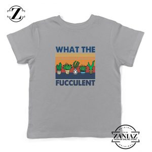 What The Fucculent Kids Sport Grey Tshirt
