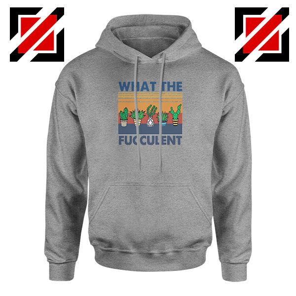 What The Fucculent Sport Grey Hoodie