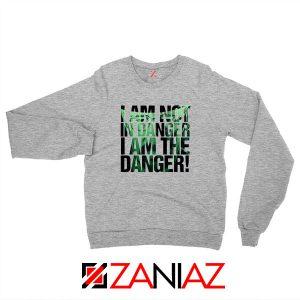 I Am The Danger Heisenberg Sport Grey Sweatshirt