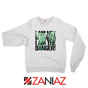 I Am The Danger Heisenberg Sweatshirt