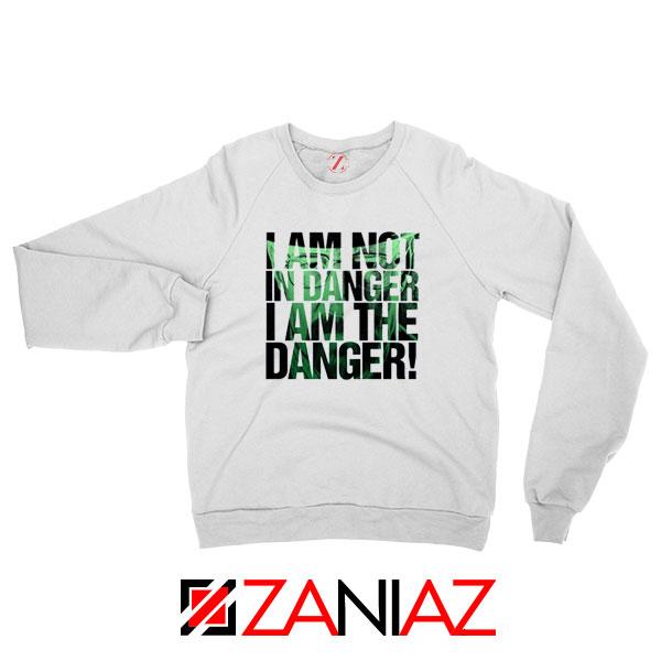 I Am The Danger Heisenberg Sweatshirt