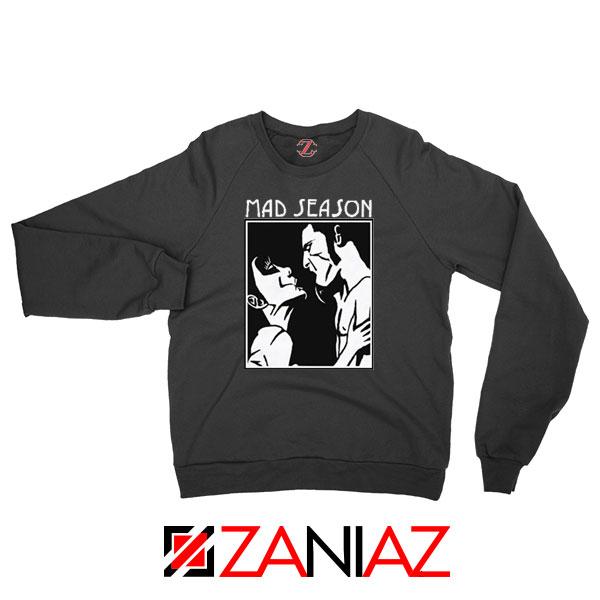 Mad Season Band Black Sweatshirt