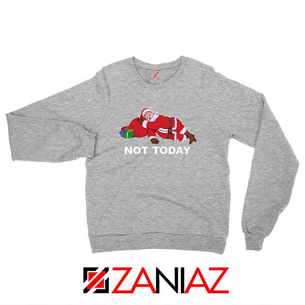 Not Today Santa Sport Grey Sweatshirt