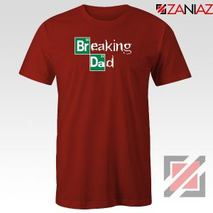 Breaking Dad Crime Drama Red Tshirt