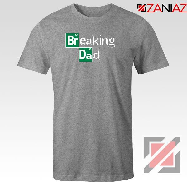 Breaking Dad Crime Drama Sport Grey Tshirt