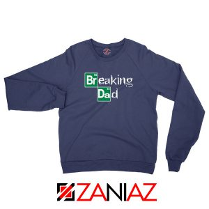 Breaking Dad Drama Series Navy Blue Sweatshirt
