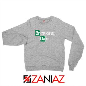 Breaking Dad Drama Series Sport Grey Sweatshirt