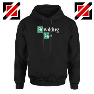 Breaking Dad TV Series Hoodie