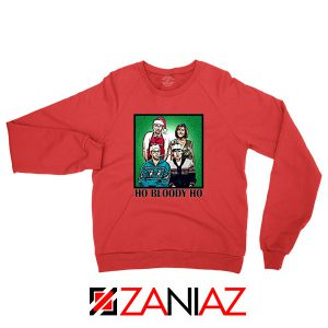Ho Bloody Ho Parody TV Series Red Sweatshirt