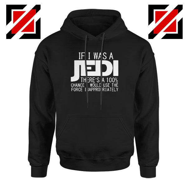 If I Was a Jedi Graphic Hoodie