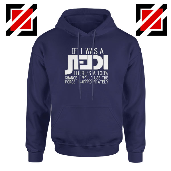 If I Was a Jedi Graphic Navy Blue Hoodie
