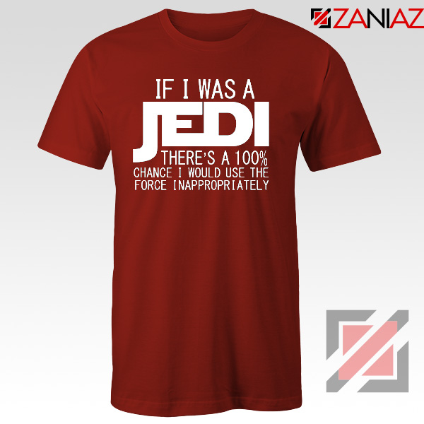 If I Was a Jedi Star Wars Red Tshirt