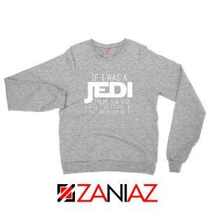 If I Was a Jedi Star Wars Sport Grey Sweatshirt