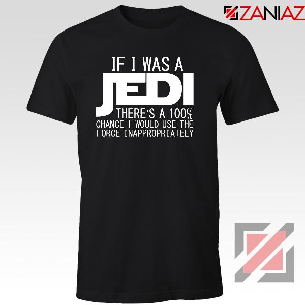 If I Was a Jedi Star Wars Tshirt