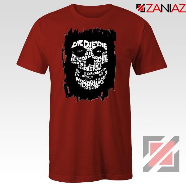 Die Die My Darling Song Best Red Tshirt