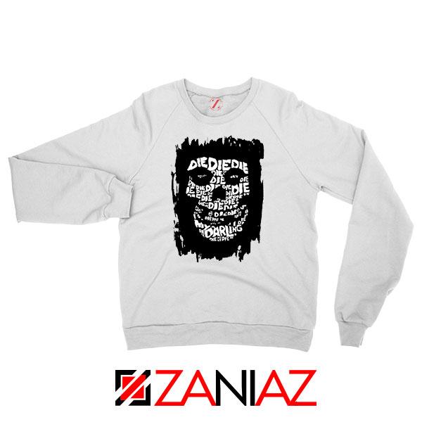 Die Die My Darling Song New Sweatshirt