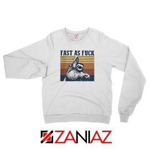Sloth Fast As Fuck Funny Sweatshirt