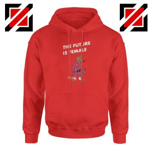 The Future Is Female CBB Podcast Red Hoodie