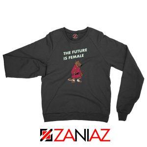 The Future Is Female CBB Podcast Sweatshirt