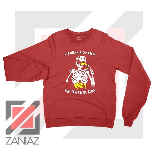 Banana The Skeletons Away Cheap Red Sweatshirt