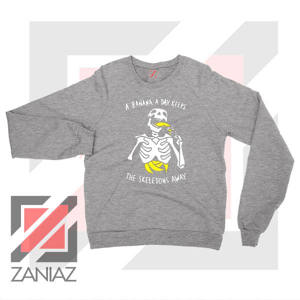 Banana The Skeletons Away Cheap Sport Grey Sweatshirt
