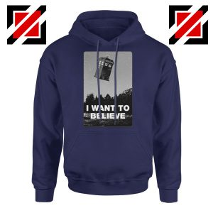 I Want To Believe Doctor Who Navy Blue Hoodie