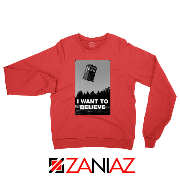 I Want To Believe Doctor Who Red Sweatshirt