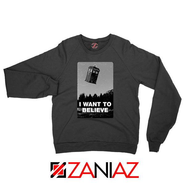 I Want To Believe Doctor Who Sweatshirt
