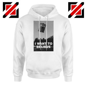 I Want To Believe Doctor Who White Hoodie