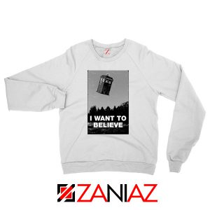 I Want To Believe Doctor Who White Sweatshirt