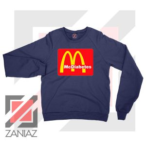 Mcdiabetes Mcdonald Parody Navy Blue Sweatshirt