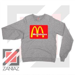 Mcdiabetes Mcdonald Parody Sport Grey Sweatshirt