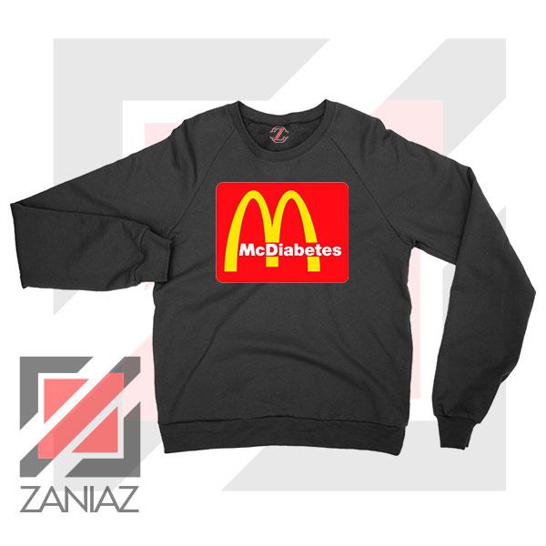 Mcdiabetes Mcdonald Parody Sweatshirt