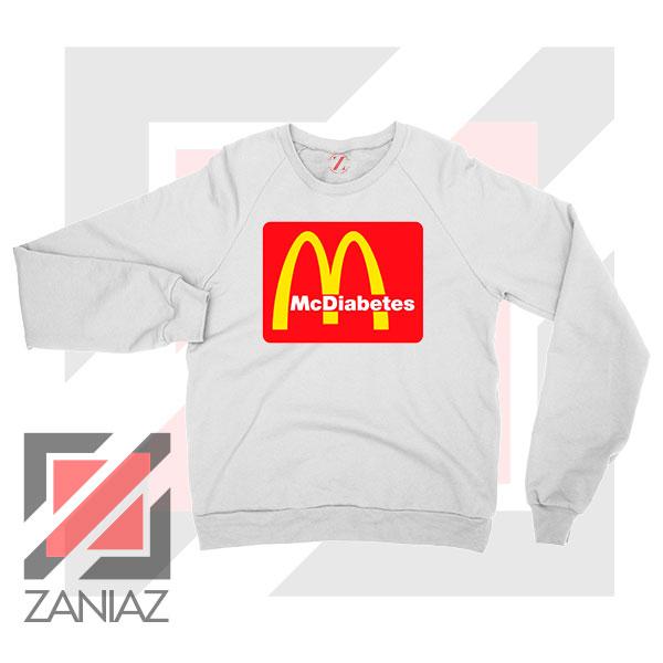 Mcdiabetes Mcdonald Parody White Sweatshirt