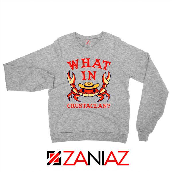 What In Crab Crustacean Graphic Grey Sweatshirt