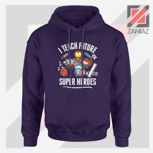 I Teach Future Super Heroes Navy Blue Hoodie