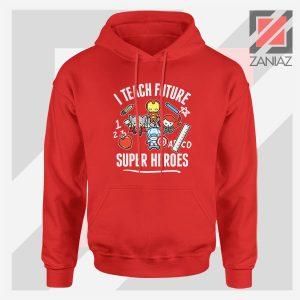 I Teach Future Super Heroes Red Hoodie
