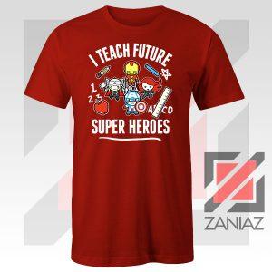 I Teach Future Super Heroes Red Tshirt