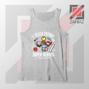 I Teach Future Super Heroes Sport Grey Tank Top