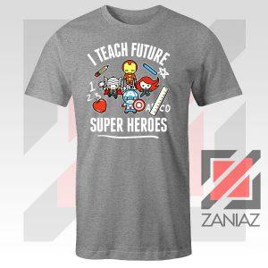 I Teach Future Super Heroes Sport Grey Tshirt