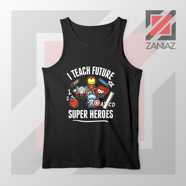 I Teach Future Super Heroes Tank Top
