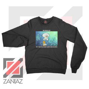 Squidward Meme Designs Sweatshirt