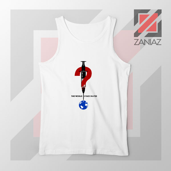 The World Is Vaccinated Covid Tank Top